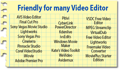 frendly for most editing software